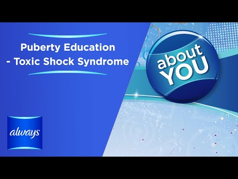 Puberty Education  - Toxic Shock Syndrome