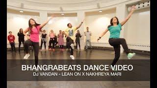 Bhangra dance video- DJ Vandan Lean ON x Nakhreya Mari by Miss Pooja