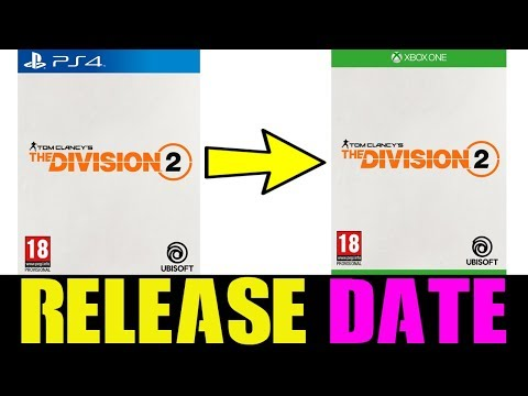 UBISOFT FINALLY CONFIRMED THE DIVISION 2 RELEASE DATE... (OFFICIAL RELEASE DATE WINDOW)