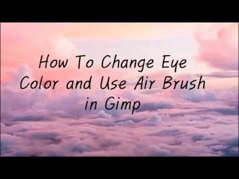 How To Change Eye Color  & Use Air Brush in Gimp