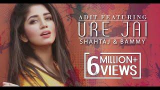 Ure Jai   Adit feat. Shahtaj And Bammy   Bangla New Song   2016