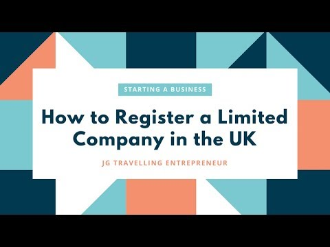 How to Start a Business - Starting a Ltd Company in the UK - Registering Ltd Company