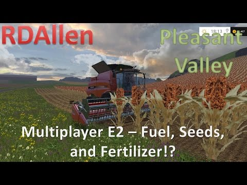 Farming Simulator 15 MP Pleasant Valley E2 - Fuel, Seeds, Fertilizer, and Harvesting
