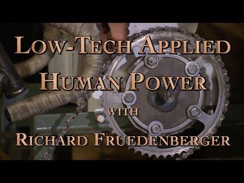 Low-Tech Applied Human Power with Richard Freudenberger