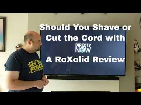 Should You: Shave the Cord with DIRECTV NOW? A RoXolid Review