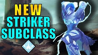 Destiny 2: NEW STRIKER SUBCLASS! ALL ABILITIES & GAMEPLAY!
