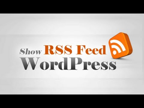 Add & Show RSS feed contents on WordPress website