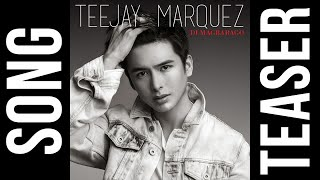 Teejay Marquez - Di Magbabago ( Official Song Teaser )