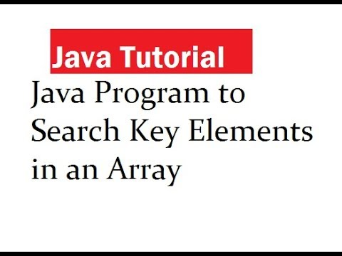 Java Program to Search Key Elements in an Array