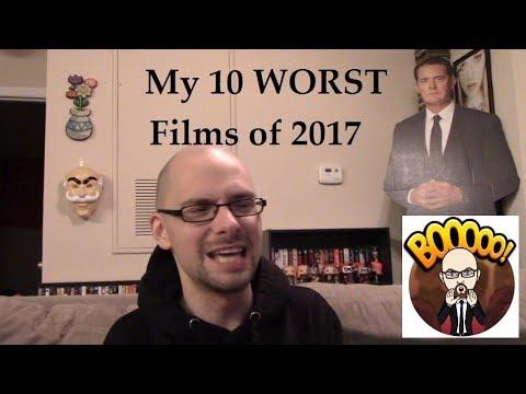 My 10 WORST Films of 2017