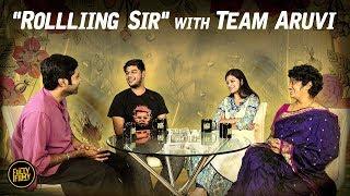 """Rollliing sir"" with Team Aruvi   Fully Filmy"