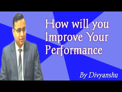 Interview Question - How will you improve your own performance?