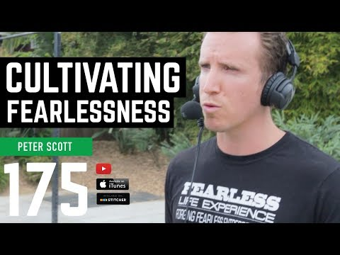 Cultivating Fearlessness with Peter Scott - Barbell Business 175