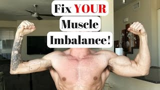 How To Fix YOUR Muscle Imbalance (3 Tips)