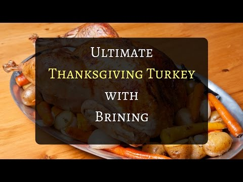 How to Make the Ultimate Thanksgiving Turkey with Brining