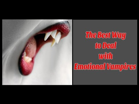 The Best Way to Deal with Emotional Vampires