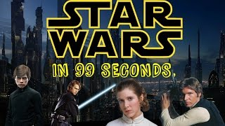 STAR WARS IN 99 SECONDS.