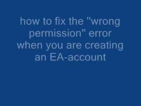 how to fix ea-account ''wrong permissions''