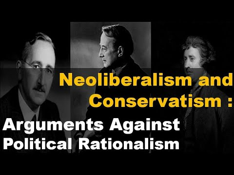 Neoliberalism and Conservatism : Arguments Against Political Rationalism