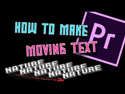 How to make MOVING TEXT in ADOBE PREMIERE PRO CC!