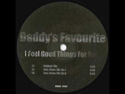 Daddy'S Favourite - I Feel Good Things For You (Original Mix)