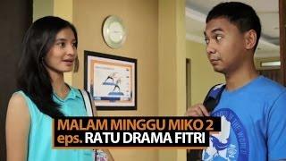 Malam Minggu Miko 2 - Ratu Drama Fitri