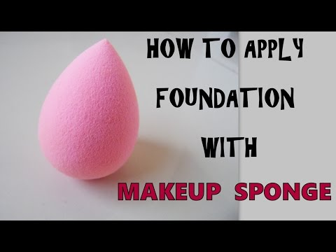How To Apply Foundation With Makeup Sponge