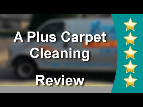 A Plus Carpet Cleaning Redding  CA Amazing 5 Star Review