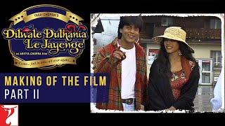 DDLJ Making Of The Film - Part II   Aditya Chopra   Shah Rukh Khan   Kajol