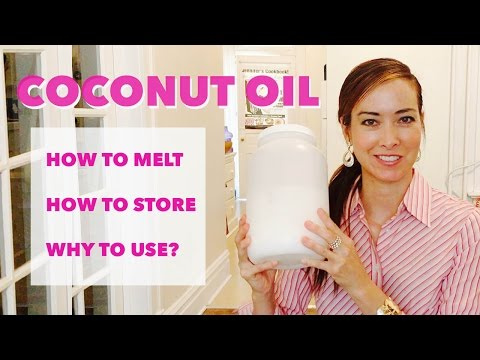 How to Melt Coconut Oil | Useful Tips & Storage
