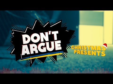 Don't Argue: Christmas Presents
