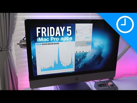 Friday 5: Favorite iMac Pro apps! [9to5Mac]