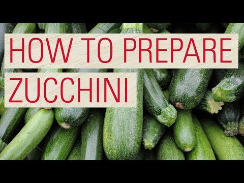 How to Prepare Zucchini