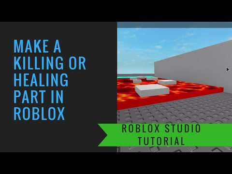 2018 Roblox Tutorial: How to make a killing or healing part in Roblox | Quickster Games