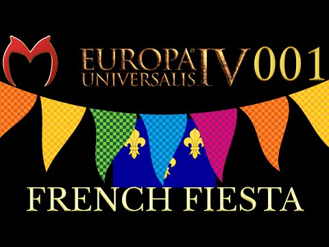 Europa Universalis IV - French Fiesta - Part 1 [Conquer Europe and Chill]