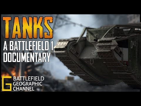 The Tanks | A Battlefield 1 Cinematic Documentary (BF1 meets National Geographic)