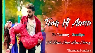 Tum Hi Aana | Marjaavaan | A Real Sad Love Story | latest Hindi Song 2019 | Ft. Tanmoy