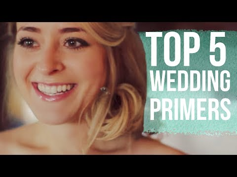 TOP 5 PRIMERS for your Wedding Day