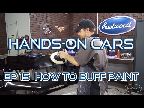 How To Color Sand & Buff Your Car's Paint on Hands-On Cars Ep 15 - Eastwood