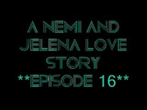 A Nemi And Jelena Love Story **episode 16**