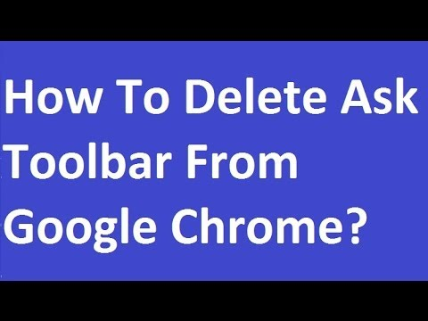 How To Delete Ask Toolbar From Google Chrome?