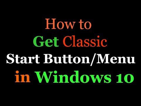 How to get Classic Start Button/Menu in Windows 10