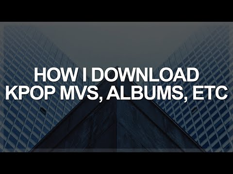 how i download kpop mvs and albums | free