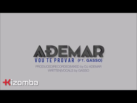 DJ Ademar - Vou Te Provar (feat. Gasso) | Official Lyric