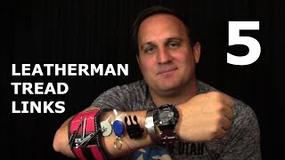 5 Leatherman Tread Links I Want to See