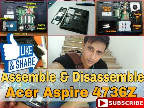 How to disassemble and assemble Acer Aspire 4736z ,5740,5520 laptops and Repair Fix Tutorial