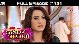Ishq Mein Marjawan - Full Episode 131 - With English Subtitles
