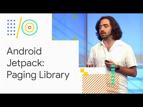 Android Jetpack: manage infinite lists with RecyclerView and Paging (Google I/O '18)