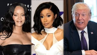 Rihanna, Cardi B & TRUMP Make 2018 Time 100 Most Influential People List