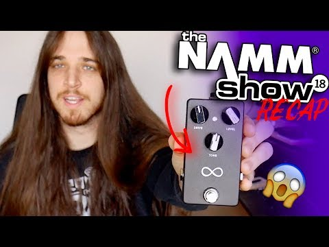 NAMM 2018 RECAP + Trying out my CUSTOM Chapman Pedal!